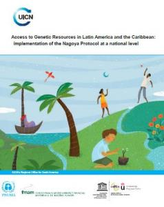 Access to Genetic Resources in Latin America and the Caribbean: implementation of the Nagoya Protocol at a national level