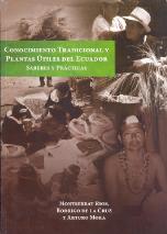 Conocimiento Tradicional y Plantas Útiles del Ecuador